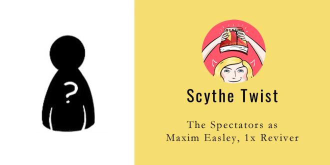 Scythe-Spectators